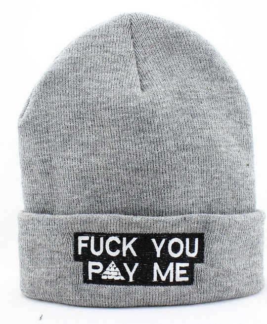 FUCK YOU PAY ME Grey Beanie JT